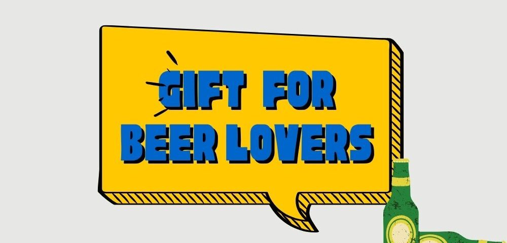 gifts for beer lovers blog
