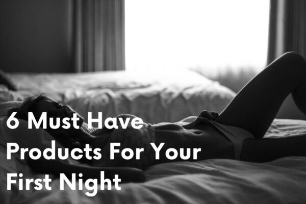 Must have products for wedding night