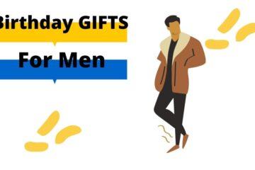 best birthday gifts for men